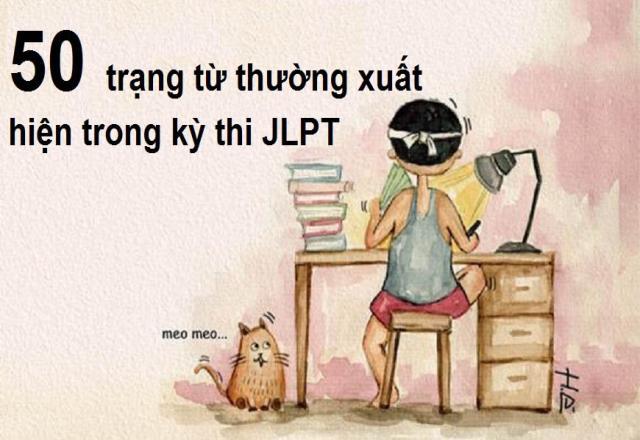 """50 trạng từ thường """"góp mặt"""" trong bài thi JLPT"""