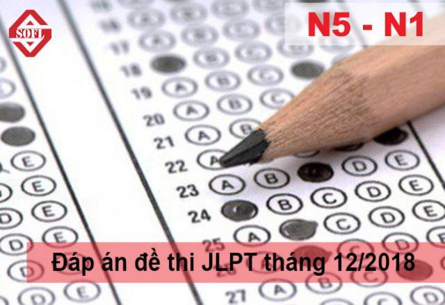 Đáp án đề thi JLPT N1 N2 N3 N4 N5 tháng 12/2018