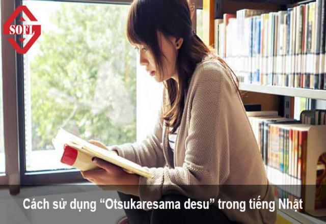 """Cách sử dụng """"Otsukaresama desu"""" trong tiếng Nhật bạn cần biết"""