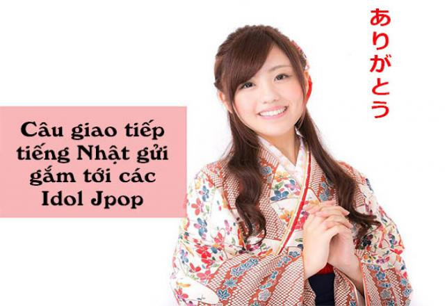 Những câu giao tiếp tiếng Nhật gửi gắm tới các Idol Jpop