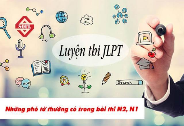 Luyện thi JLPT - Những phó từ thường có trong bài thi N2, N1