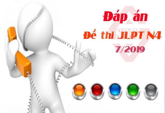 Đáp án đề thi JLPT N4 tháng 7/2019 - Cập nhập mới nhất