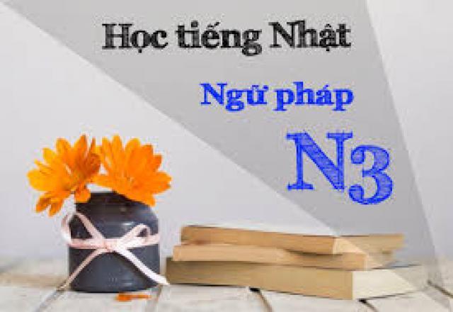 Những cấu trúc ngữ pháp N3 bạn cần biết